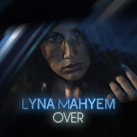 Lyna Mahyem - Over