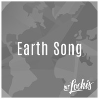 Die Lochis - Earth Song