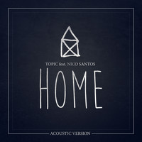 Topic - Home (feat. Nico Santos) (Acoustic Version)