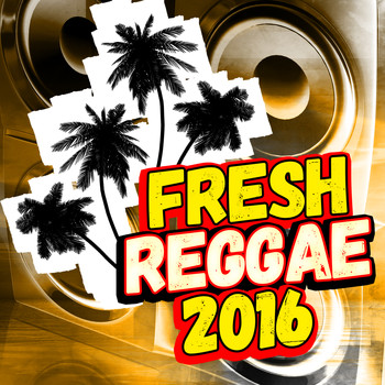 Various Artists - Fresh Reggae 2016 (Explicit)