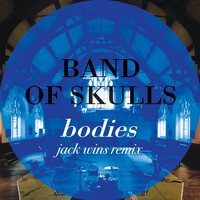 Band Of Skulls - Bodies (Jack Wins Remix)