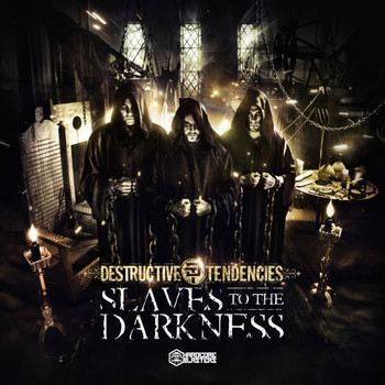 Destructive Tendencies - Slaves to the Darkness (Explicit)