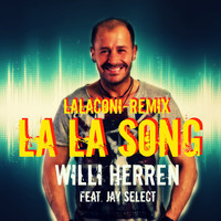 Willi Herren - La La Song (LalaConi Remix [Explicit])