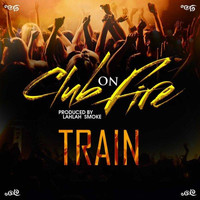Train - Club on Fire