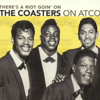 The Coasters - There's A Riot Goin' On: The Coasters On Atco