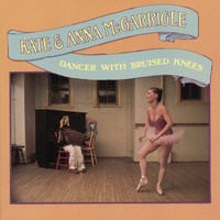 Kate & Anna McGarrigle - Dancer With Bruised Knees