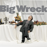 Big Wreck - The Pleasure And The Greed (Explicit)