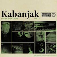 Kabanjak - The Dooza Tapes, Vol. 1