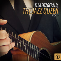 Ella Fitzgerald - The Jazz Queen, Vol. 1