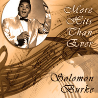 Solomon Burke - More Hits Than Ever