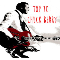 Chuck Berry - Top 10: Chuck Berry