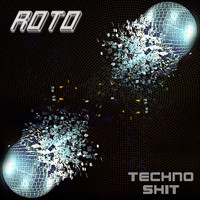 Roto - Techno Shit (Explicit)