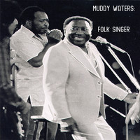 Muddy Waters - Muddy Waters: Folk Singer