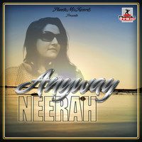 Neerah - Anyway