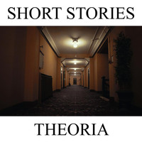 Short Stories - Theoria