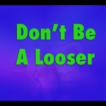 Various Artists - Don't Be A Looser