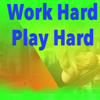 Various Artists - Work Hard Play Hard