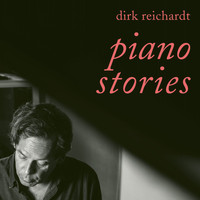 Dirk Reichardt - Piano Stories
