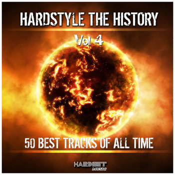 Various Artists - Hardstyle: The History, Vol. 4 (50 Best Tracks of All Time [Explicit])