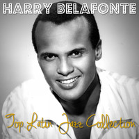 Harry Belafonte - Harry Belafonte - Top Latin Jazz Collection
