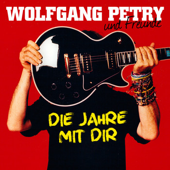 Wolfgang Petry - Die Jahre mit dir (Deluxe Edition)