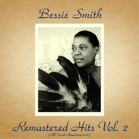 Bessie Smith - Remastered Hits Vol. 2 (All Tracks Remastered 2016)