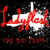 The Go! Team - Ladyflash