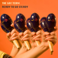 The Go! Team - Ready to Go Steady EP