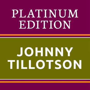 Johnny Tillotson - Johnny Tillotson - Platinum Edition (The Greatest Hits Ever!)
