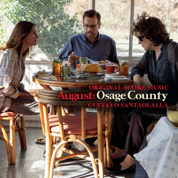 Gustavo Santaolalla - August: Osage County - Original Score Music