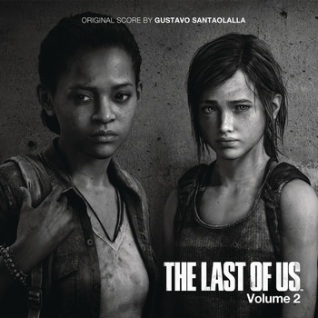 Gustavo Santaolalla - The Last of Us - Vol. 2 (Video Game Soundtrack)