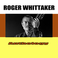 Roger Whittaker - Anthology