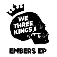 We Three Kings - Embers EP