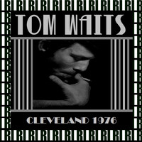 Tom Waits - Agora, Cleveland, December 13th, 1976 (Remastered, Live On Broadcasting)