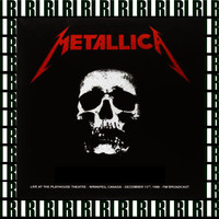 Metallica - Playhouse Theatre, Winnipeg, Canada, December 13th, 1986 (Remastered, Live On Broadcasting)