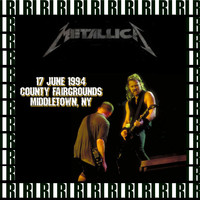 Metallica - County Fairgrounds, Middletown, Ny. June 17th, 1994 (Remastered, Live On Broadcasting)