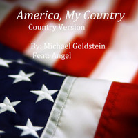 Angel - America, My Country (Country Version) [feat. Angel]
