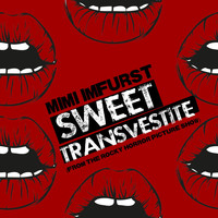 "Mimi Imfurst - Sweet Transvestite (From ""The Rocky Horror Picture Show"")"