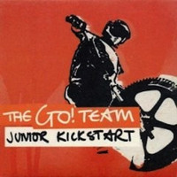 The Go! Team - Junior Kickstart