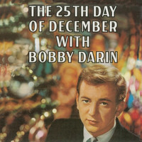 Bobby Darin - The 25th Day of December (Remastered)