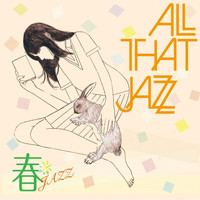 All That Jazz & Anime That Jazz - Haru Jazz