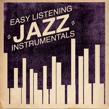 Easy Listening Café|Instrumental Jazz|Piano Jazz Calming Music Academy - Easy Listening Jazz Instrumentals