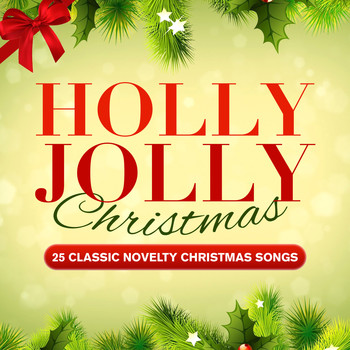 Various Artists - Holly Jolly Christmas - 25 Classic Novelty Christmas Songs