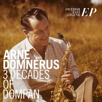 Arne Domnérus - 3 Decades of Dompan, Swedish Jazz Legend EP