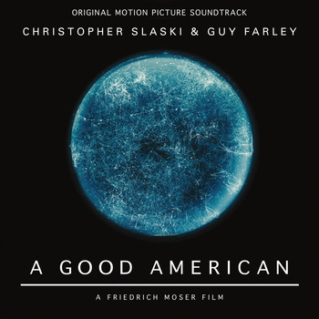 Christopher Slaski, Guy Farley - A Good American (Original Motion Picture Soundtrack)