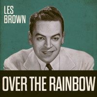 Les Brown & His Orchestra - Over The Rainbow