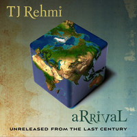 TJ Rehmi - aRRivaL - unreleased from the last century