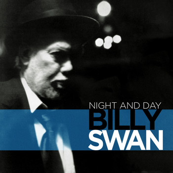 Billy Swan - Night & Day