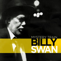 Billy Swan - Mystery Train