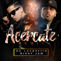 De La Ghetto - Acércate (feat. Nicky Jam) (Remix)